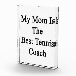 My Mom Is The Best Tennis Coach Award