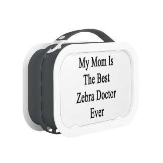 My Mom Is The Best Zebra Doctor Ever Yubo Lunchbox