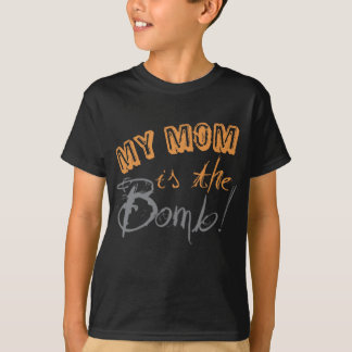 my mom is the bomb T-Shirt