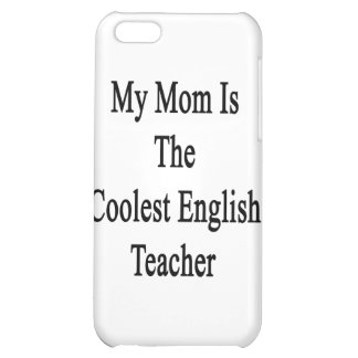 My Mom Is The Coolest English Teacher iPhone 5C Covers