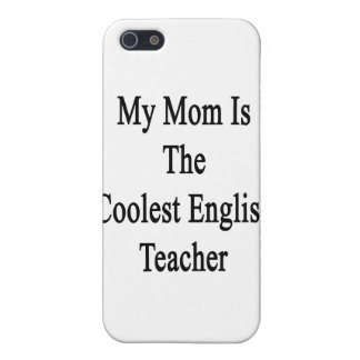 My Mom Is The Coolest English Teacher Covers For iPhone 5