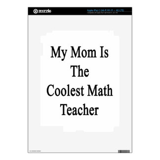 My Mom Is The Coolest Math Teacher Skin For iPad 3