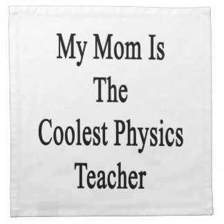 My Mom Is The Coolest Physics Teacher Napkin
