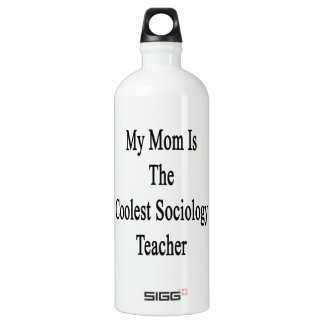 My Mom Is The Coolest Sociology Teacher SIGG Traveler 1.0L Water Bottle