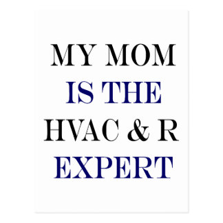 My Mom Is The HVAC R Expert Post Cards
