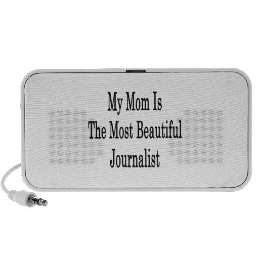 My Mom Is The Most Beautiful Journalist Travel Speakers