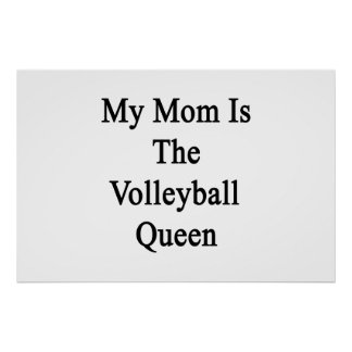 My Mom Is The Volleyball Queen Poster