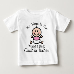 My Mom Is The Worlds Best Cookie Baker Baby T-Shirt