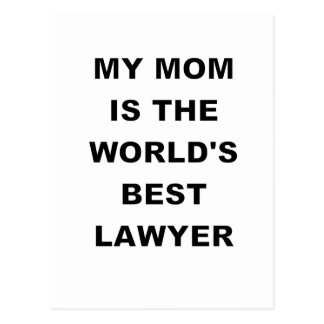 MY MOM IS THE WORLDS BEST LAWYER.png Postcard