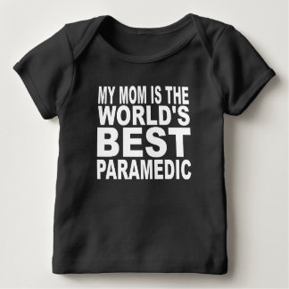 My Mom Is The World's Best Paramedic Shirts