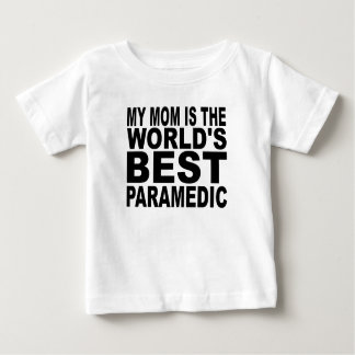 My Mom Is The World's Best Paramedic Tshirts