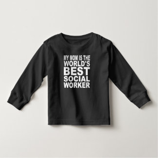 My Mom Is The World's Best Social Worker Tee Shirt