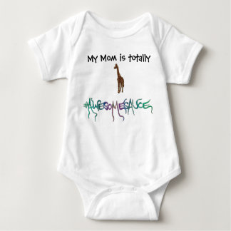 My Mom is Totally #Awesomesauce! Baby Bodysuit