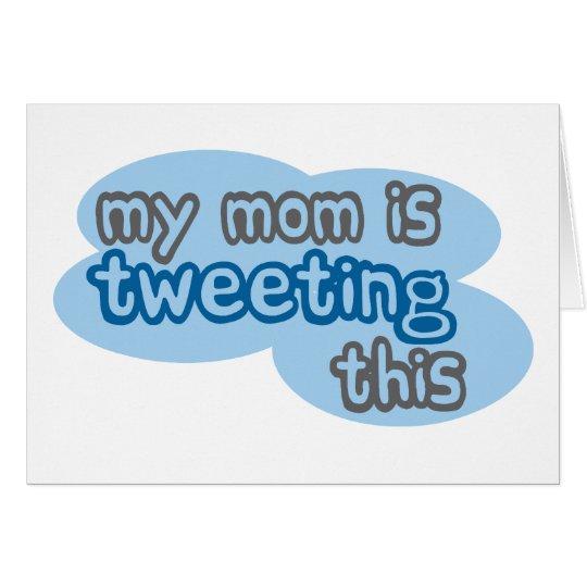 My Mom is Tweeting This Card
