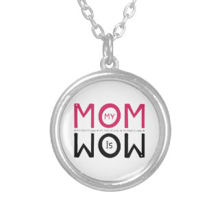 My Mom is Wow Silver Plated Necklace