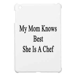 My Mom Knows Best She Is A Chef iPad Mini Cover