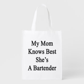 My Mom Knows Best She's A Bartender Grocery Bag