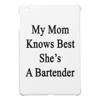 My Mom Knows Best She's A Bartender iPad Mini Cases