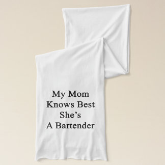 My Mom Knows Best She's A Bartender Scarf