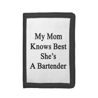 My Mom Knows Best She's A Bartender Tri-fold Wallet