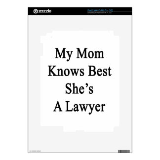 My Mom Knows Best She's A Lawyer Skins For iPad 2