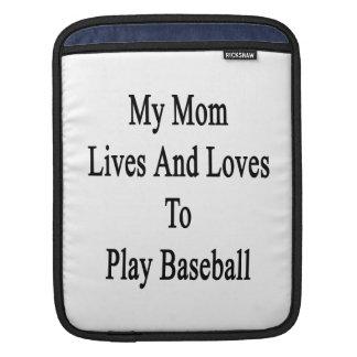 My Mom Lives And Loves To Play Baseball iPad Sleeve