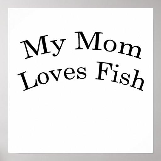 My Mom Loves Fish Poster