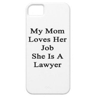 My Mom Loves Her Job She Is A Lawyer iPhone 5 Case