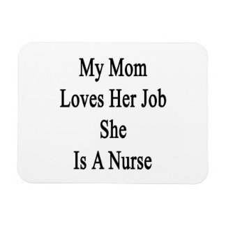 My Mom Loves Her Job She Is A Nurse Vinyl Magnet