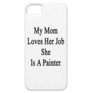 My Mom Loves Her Job She Is A Painter iPhone 5 Cover