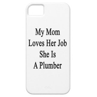 My Mom Loves Her Job She Is A Plumber iPhone 5 Covers