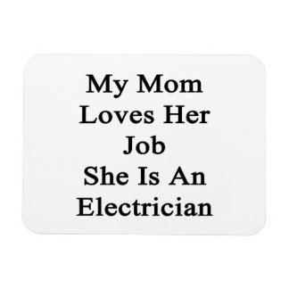My Mom Loves Her Job She Is An Electrician Flexible Magnets