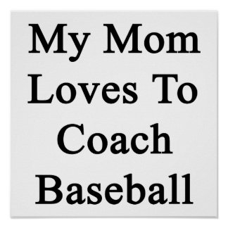 My Mom Loves To Coach Baseball Posters