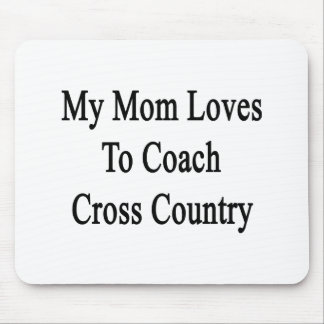 My Mom Loves To Coach Cross Country Mousepad
