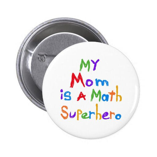 My Mom Math Superhero T-shirts and Gifts 2 Inch Round Button