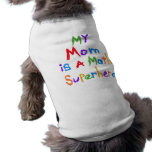 My Mom Math Superhero T-shirts and Gifts Doggie Tee