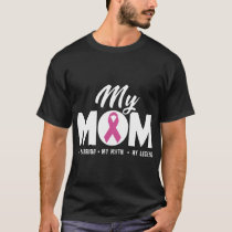 My mom my warrior my myth my legend cancer t-shirt