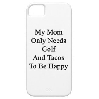 My Mom Only Needs Golf And Tacos To Be Happy iPhone SE/5/5s Case