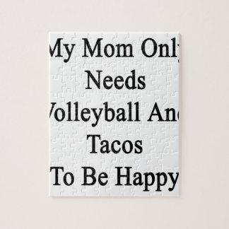 My Mom Only Needs Volleyball And Tacos To Be Happy Jigsaw Puzzle