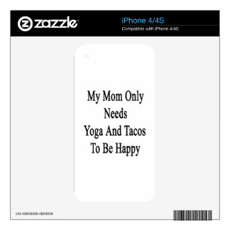 My Mom Only Needs Yoga And Tacos To Be Happy Skin For iPhone 4S