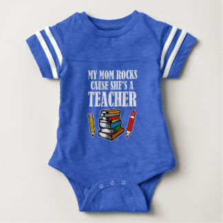 My Mom Rocks cause she's a teacher funny Baby Bodysuit