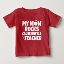 My mom rocks cause she's a Teacher shirt
