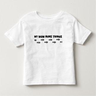 My Mom Runs Things T-shirts