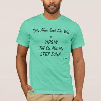 My Mom Said T-Shirt