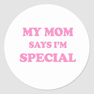 My Mom Says I'm Special Pink Print Classic Round Sticker