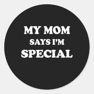 My Mom Says I'm Special Print Classic Round Sticker