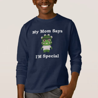 My Mom Says, I'M Special T-Shirt