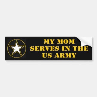 My Mom Serves In The Army Bumper Sticker
