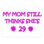 My Mom still thinks She's 29 Postcard