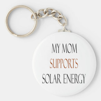 My Mom Supports Solar Energy Basic Round Button Keychain